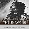Native American Tribes: The History and Culture of the Shawnee (       UNABRIDGED) by  Charles River Editors Narrated by Stacy Hinkle