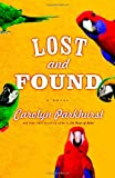 Lost and Found: A Novel (0316156388) by Carolyn Parkhurst