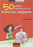 echange, troc Richard Robinson - 50 Petites expériences de sciences magiques
