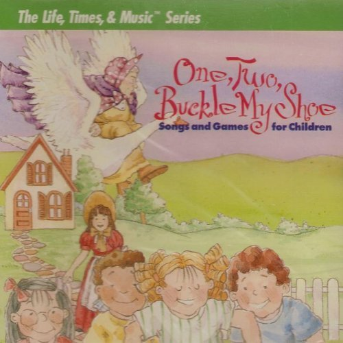 One, Two, Buckle My Shoe: Songs and Games for Children (The Life, Times & Music Series) (1995-08-03)