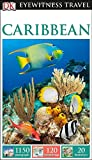 Caribbean (DK Eyewitness Travel Guide)