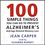 100 Simple Things You Can Do to Prevent Alzheimer's | [Jean Carper]