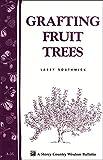 Grafting Fruit Trees: Storeys Country Wisdom Bulletin A-35 (Storey Country Wisdom Bulletin)