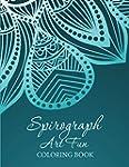 Spirograph Art Fun: Coloring Book