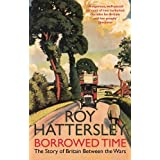 Borrowed Time: The Story of Britain Between the Warsby Roy Hattersley
