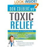 Toxic Relief Revised and Expanded: Restore health and energy through fasting and detoxification
