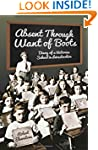 Absent Through Want of Boots: Diary o...