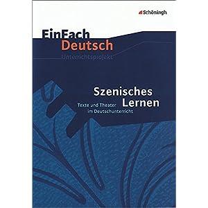 EinFach Deutsch Unterrichtsmodelle: Szenisches Lernen: Texte und Theater im Deutschunterricht