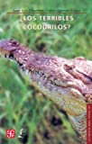 img - for  Los terribles cocodrilos? (La Ciencia Para Todos) (Spanish Edition) book / textbook / text book