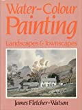 img - for Water-Colour Painting: Landscapes and Townscapes book / textbook / text book