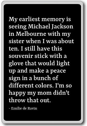 my-earliest-memory-is-seeing-michael-jackso-emilie-de-ravin-quotes-fridge-magnet-black