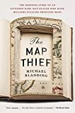 The Map Thief: The Gripping Story of an Esteemed Rare-Map Dealer Who Made Millions Stealing Priceless Maps