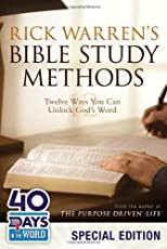 Rick Warren's Bible Study Methods: 40 Days in the Word Special Edition: Twelve Ways You Can Unlock God's Word