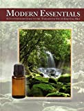 Modern Essentials *4th Edition* a Contemporary Guide to the Therapeutic Use of Essential Oils (The NEW 4th Edition) [Hardcover]