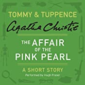 The Affair of the Pink Pearl: A Tommy & Tuppence Short Story | [Agatha Christie]