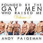 Pounded by the Gay Men Who Raised Me, Volume 5 | Andy Paigeman