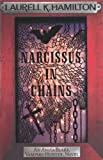 Laurell K. Hamilton Narcissus in Chains (Anita Blake Vampire Hunter 10)