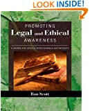 Promoting Legal and Ethical Awareness: A Primer for Health Professionals and Patients, 1e
