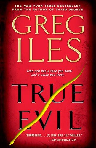 True Evil, Greg Iles