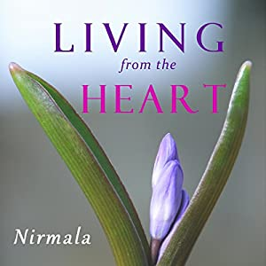 Living from the Heart | [Nirmala]