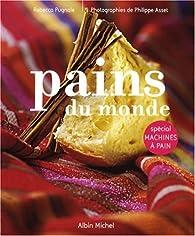 Pains du monde : Sp�cial machines � pain par R�becca Pugnale