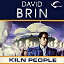 Kiln People Audiobook by David Brin Narrated by Andy Caploe