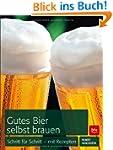 Gutes Bier selbst brauen: Schritt f�r...