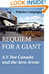 Requiem for a Giant: A.V. Roe Canada...