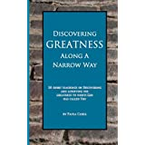Discovering Greatness Along a Narrow Way ~ Paula Casill