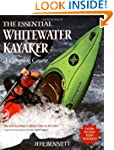 The Essential Whitewater Kayaker: A C...
