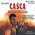 Casca the Eternal Mercenary: Casca Series #1 Audiobook by Barry Sadler Narrated by Gene Engene