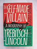The Self-Made Villain: a biography of I T Trebitsch Lincoln