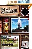 Oklahoma Curiosities: Quirky Characters, Roadside Oddities & Other Offbeat Stuff (Curiosities Series)