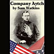 Company Aytch: A Side Show of the Big Show | [Sam Watkins]