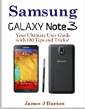 img - for Samsung Note 3: Your Ultimate User Guide with 100 Tips and Tricks! book / textbook / text book