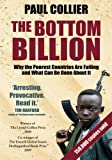 The Bottom Billion: Why the Poorest Countries are Failing and What Can Be Done About It