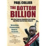 "The Bottom Billion: Why the Poorest Countries are Failing and What Can Be Done About Itvon ""Paul Collier"""