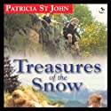 Treasures of the Snow (       UNABRIDGED) by Patricia St. John, Mary Mills Narrated by Pamela Garelick