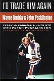 img - for I'd Trade Him Again: Wayne Gretzky & Peter Pocklington book / textbook / text book