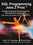 img - for SQL Programming Joes 2 Pros: Programming & Development for Microsoft SQL Server 2008 (SQL Exam Prep Series 70-433 Volume 4 of 5) book / textbook / text book