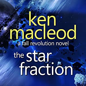 The Star Fraction: The Fall Revolution 1 | [Ken Macleod]