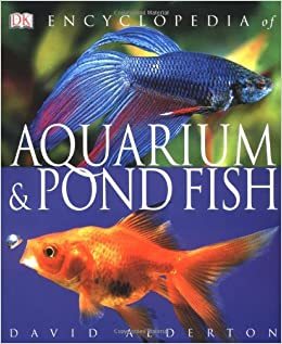 Encyclopedia of aquarium and pond fish david alderton for Amazon fish ponds