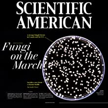 Scientific American: Fungi on the March Periodical by Jennifer Frazer Narrated by Mark Moran