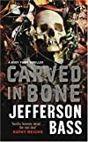 Jefferson Bass Carved in Bone: A Body Farm Thriller: A Body Farm Novel (Body Farm Thriller 1)
