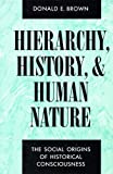 img - for Hierarchy, History, and Human Nature: The Social Origins of Historical Consciousness book / textbook / text book