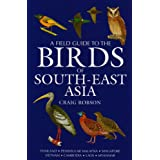A Field Guide to the Birds of South-East Asiaby Craig Robson