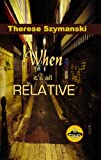 img - for When It's All Relative (Motor City Thriller) book / textbook / text book