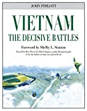 img - for Vietnam The Decisive Battles: From Dien Bien Phu to the Fall of Saigon, a richly-illustrated guide to the key battles on land, sea, and in the air book / textbook / text book