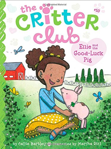 Ellie and the Good-Luck Pig (The Critter Club) (Good Luck Club compare prices)