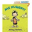 Me Hungry!